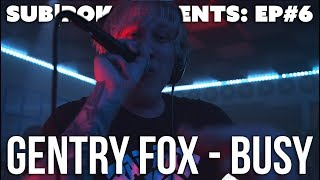 "SUB|ROK PRESENTS (S2:EP#1) Gentry Fox - ""Busy"""