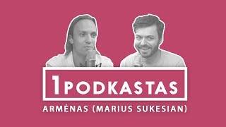 (N-18) 1K PODKASTAS: ARMĖNAS (MARIUS SUKESIAN)