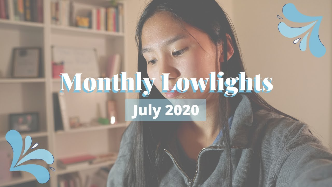 July Lowlights - surviving a LDR, facing hate on the internet... building more vulnerability! 🌟