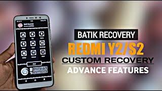 Redmi Y2/S2: Install Batik Custom Recovery   Install Custom Recovery for Any Xiaomi & Android