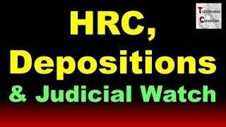 HRC, Depositions, and Judicial Watch