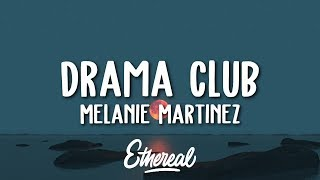 Melanie Martinez - Drama Club (Lyrics)