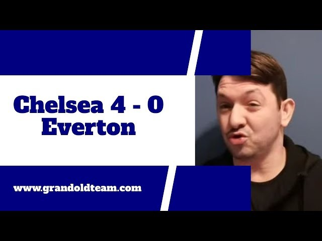 Chelsea 4 - 0 Everton | You can't win them all but at least have a go!