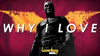 WHY I LOVE THE DARK KNIGHT: A Perfect Superhero Movie