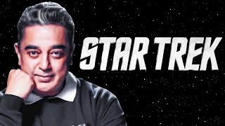 Kamal Haasan in Star Trek! Check his Role, you will get Shocked! – Ulaga Nayagan Rocks!!