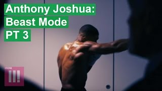 Anthony Joshua: Beast Mode | Episode 3 | EXCLUSIVE