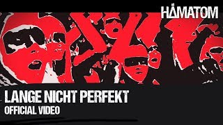 HÄMATOM - Lange nicht perfekt (Official Video)