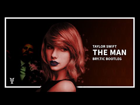 Taylor Swift - The Man (Bry.Tic Bootleg) [Hardstyle]