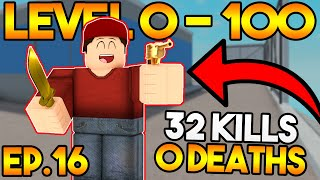 Level 0 To 100 In Arsenal! Perfect Game - Ep.16 Roblox