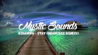 Rihanna - Stay (Branchez Remix) (Bass Boost) | HD |