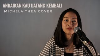 Download lagu ANDAIKAN KAU DATANG ( KOES PLUS ) - MICHELA THEA COVER