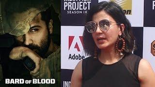 Kirti Kulhari Reaction On Bard Of Blood Web Series | Netflix