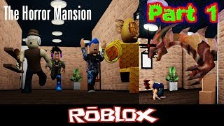 The Horror Mansion v10.09 Part 1 By nahduude [Roblox]