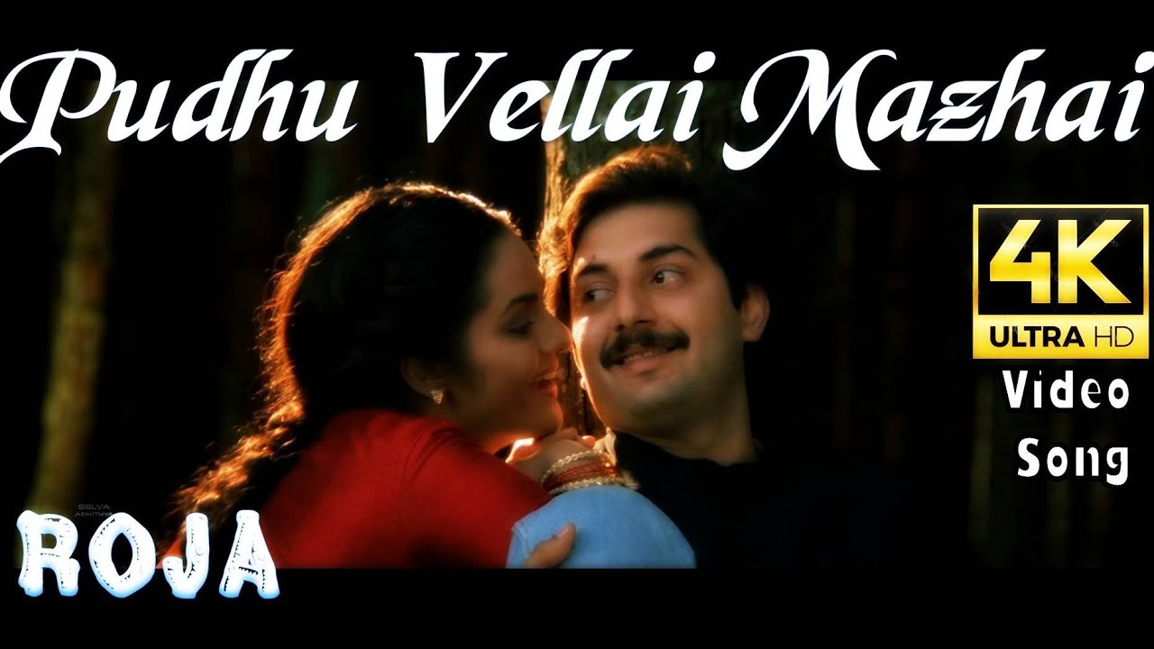 Download Pudhu Vellai Mazhai   Roja 4K HD Video Song + HD Audio   Aravind Swamy,Madhubala   A.R.Rahman