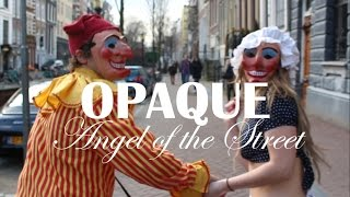 OPAQUE - Angel of the Street - OFFICIAL VIDEO thumbnail