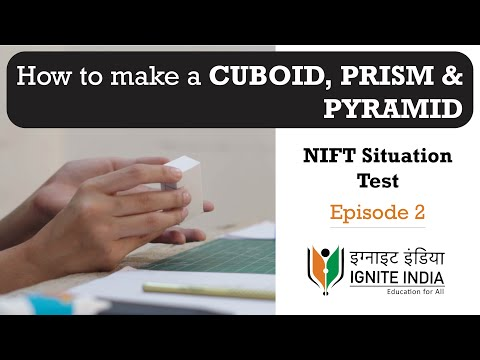 NIFT Situation Test 2019: E2- How to make a paper Cuboid, Prism & Pyramid