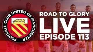 Road to Glory - Ep.113 Big Games Live! | Football Manager 2013