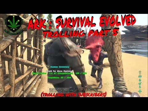 Trolling on Ark : Survival Evolved part 5