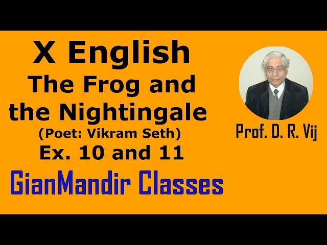 X English | Poetry | The Frog and the Nightingale (Poet: Vikram Seth) | Ex. 10 and 11 by Puja Ma'am