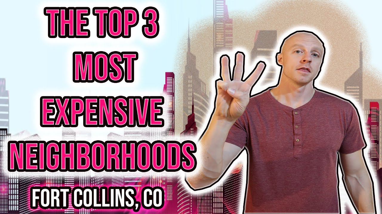 Top 3 Most Expensive Neighborhoods to Live in Fort Collins Colorado