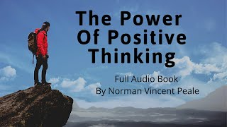 The Power Of Positive Thinking Full Audiobook by Norman Vincent Peale