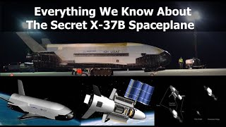 Everything We Know About The US Air Force's Secret Space Plane - The X-37B