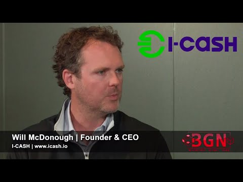 I-CASH | Founder/CEO Will McDonough | Smart Contract Validation and Settlement at Scale | TokenMatch