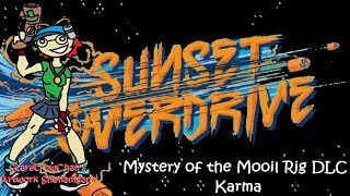 Sunset Overdrive - Mystery of the Mooil Rig DLC - Karma