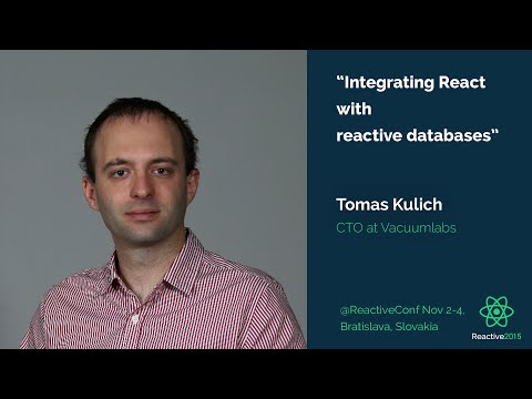 Integrating React with Reactive databases | Tomas Kulich | Reactive 2015
