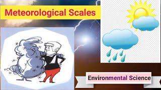 Meteorological Scales | What is Meteorology?