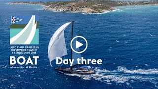 Day three - Loro Piana Caribbean Superyacht Regatta and Rendezvous 2016