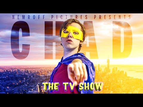 Chad: The TV Show!