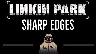 Linkin Park • Sharp Edges (CC) 🎤 [Karaoke] [Instrumental Lyrics]