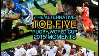 The Top 5 Alternative Rugby World Cup 2015 Moments | Squidge Rugby