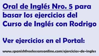 Ejercicios ingles Oral Nro 5 (Subtitulado) del Curso Ingles con Rodrigo