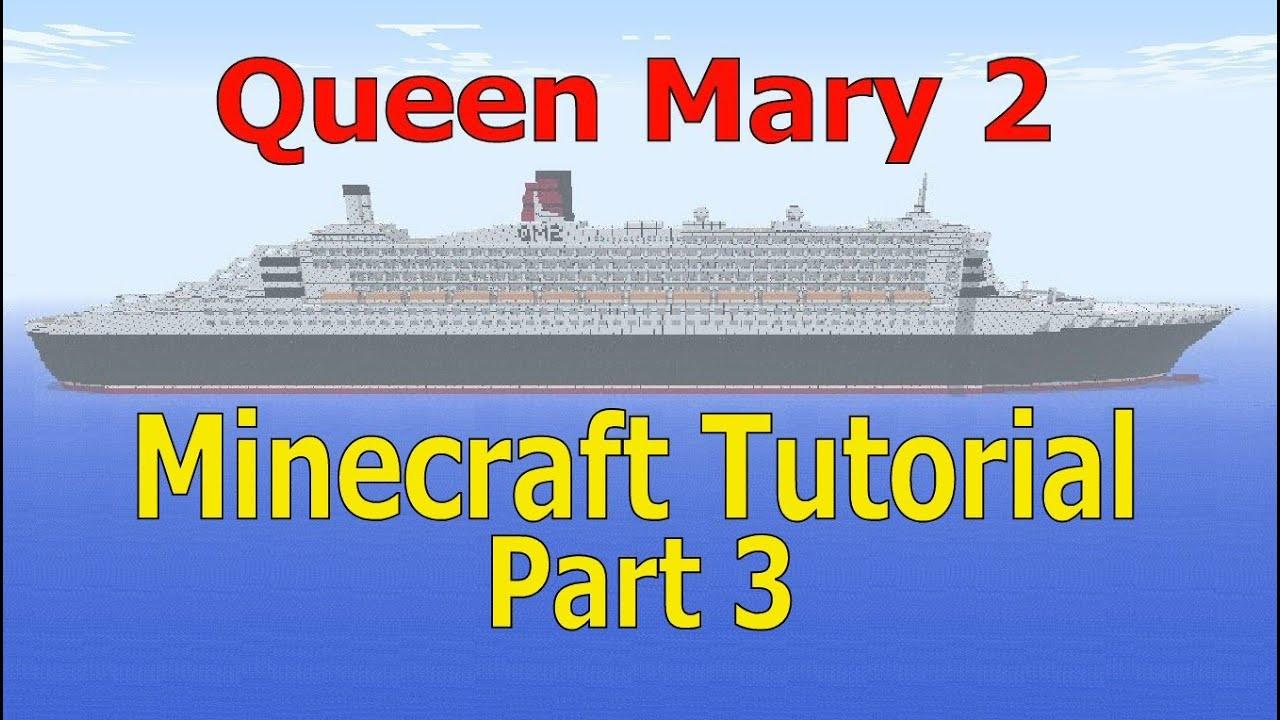 Minecraft, Queen Mary 2 Tutorial, Part 3