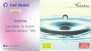 Valahia - La mare, la soare (dance version '99)