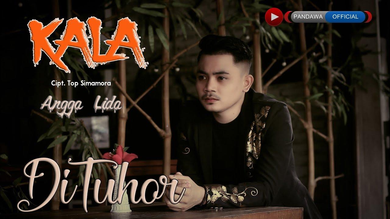 Kala Di Tuhor - Angga Lida ( Official music video )