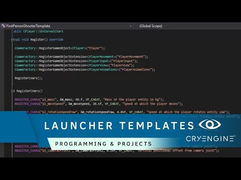 How to use CRYENGINE Launcher Templates | Programming & Proj