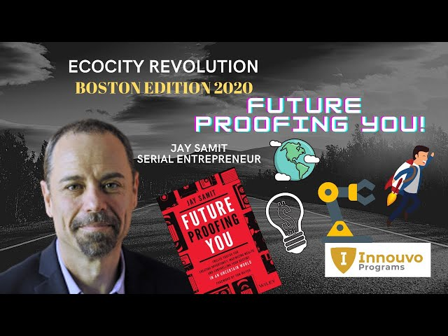 Jay Samit - Future Proofing You - EcoCity Revoluton Boston 2020