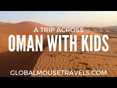A trip across Oman with kids