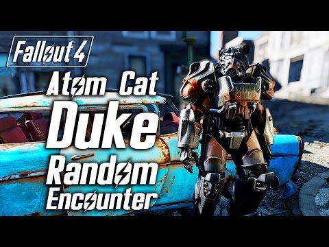 Fallout 4 - Atom Cat Duke - Random Encounter