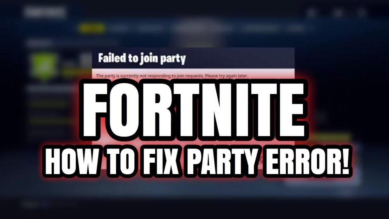 HOW TO FIX Failed to join party error in FORTNITE!