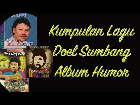 Doel Sumbang - Kumpulan Lagu Lucu Humor & Lawas Kualitas HD