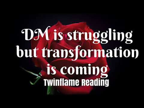 🔥🔥TWIN FLAMES🔥🔥DM IS STRUGGLING BUT TRANSFORMATION IS COMING 🔥🔥