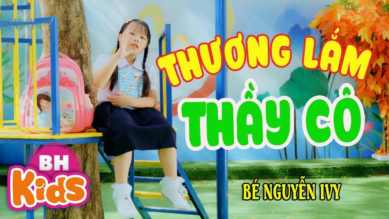 Thương Lắm Thầy Cô ♫ Bé Nguyễn iVy ♫ Nhạc Thiếu Nhi Hay Nhất