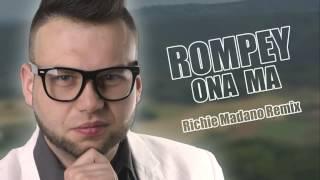Rompey - Ona ma (Richie Madano Official Remix) NOWOŚĆ DISCO POLO