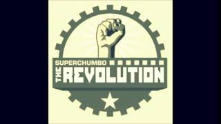 Superchumbo-The Revolution (High Club Remix)
