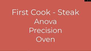 Anova Precision Oven - First Cook - Steak