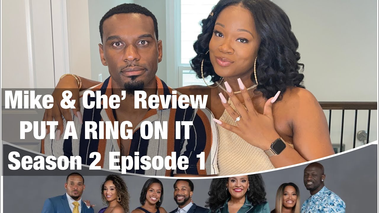 Download Put a Ring On It SEASON 2 Episode 1 Review | Mike & Che'